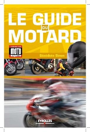 le guide du motard par b n dicte simon. Black Bedroom Furniture Sets. Home Design Ideas